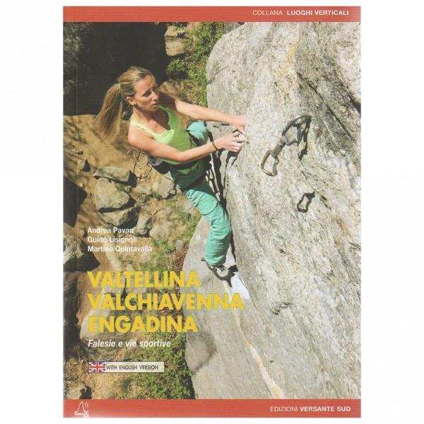 Versante Sud - Klettern im Valtellina, Valchiavenna, Engadin - Klatreguides
