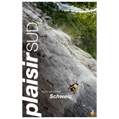 Edition Filidor - Schweiz Plaisir Sud - Kletterführer