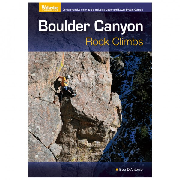 Wolverine Publishing Llc - Boulder Canyon Rock Climbs - Klimgids