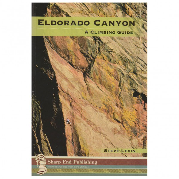 Sharp End Publishing - Eldorado Canyon: A Climbing Guide - Climbing guide