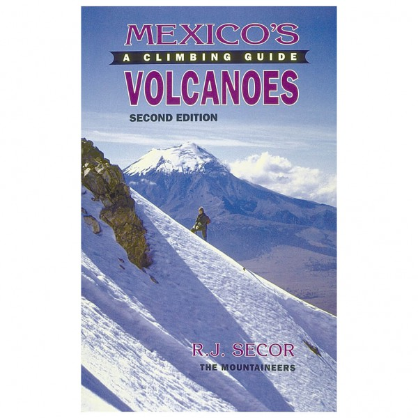 Mountaineers - Mexico's Volcanoes - A Climbing Guide