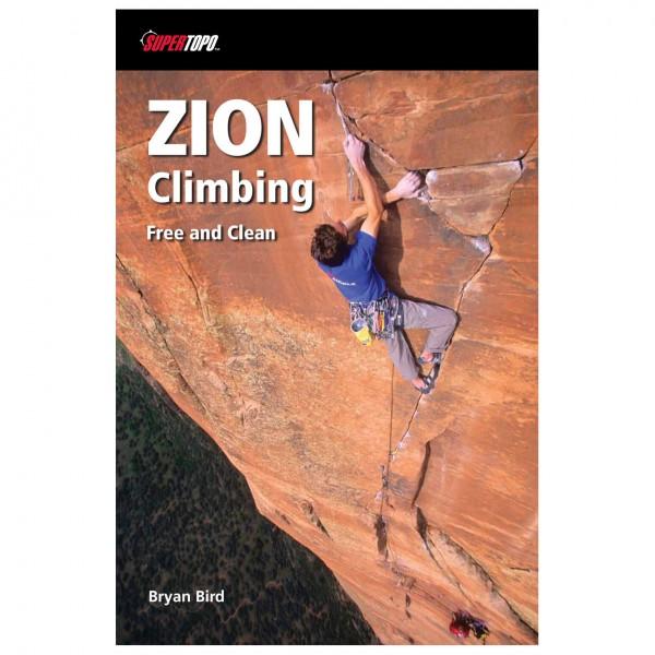 Supertopo - Zion Climbing: Free & Clean - Klimgidsen