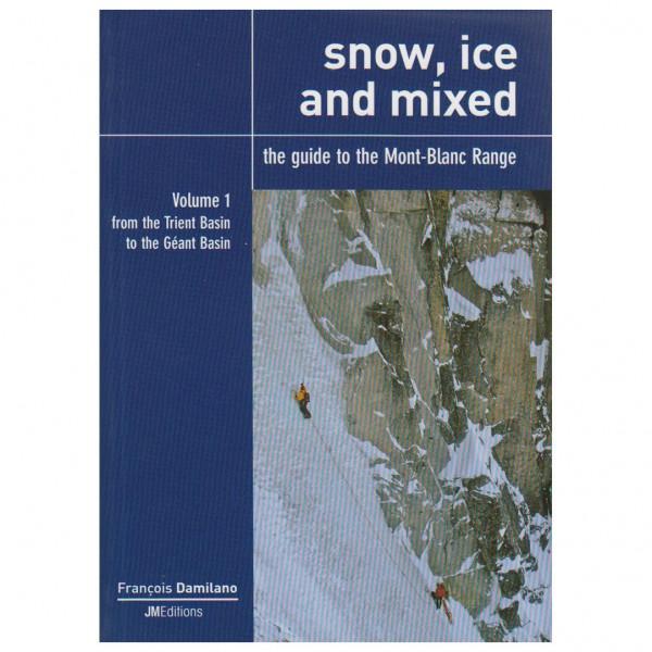 J M Editions - Snow, Ice and Mixed Vol.1- Eiskletterführer