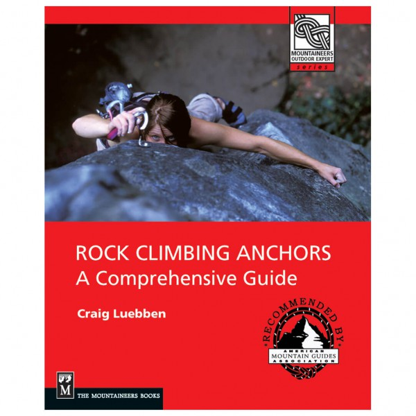 Mountaineers - Rock Climbing Anchors: A Comprehensive Guide