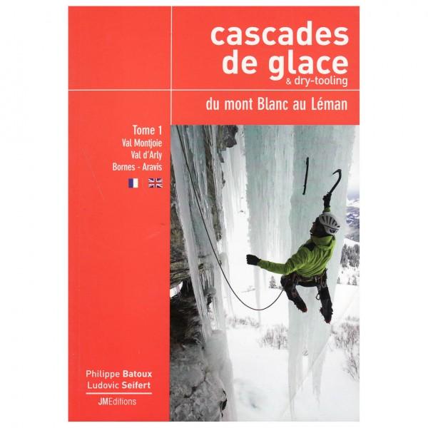 J M Editions - Cascades de Glace du Mont Blanc: Tome 1