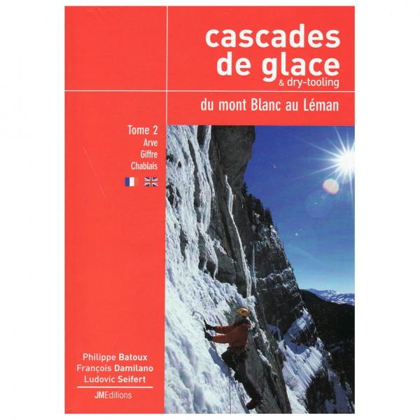 J M Editions - Cascades de Glace du Mont Blanc: Tome 2 - Isklättring förare