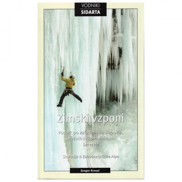 Sidarta Verlag - Zimski Vzponi: Winter Climbing in the Julian Alps - IJsklimgids