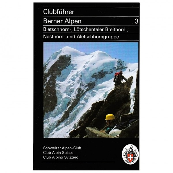 SAC-Verlag - Berner Alpen Bd.3 Bietschhorn bis Aletschhorn - Alpenvereinsführer