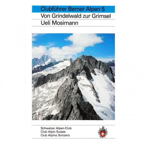 SAC-Verlag - Berner Alpen Bd.5 Grindelwald bis Grimsel - Alpinistengidsen