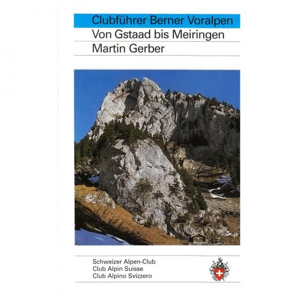SAC-Verlag - Berner Voralpen: von Gstaad bis Meiringen - Alpine Club guide