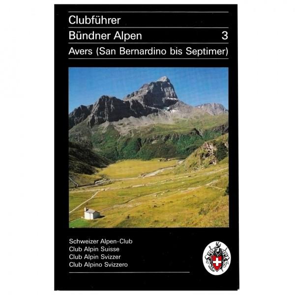 SAC-Verlag - Bündner Alpen Bd.3 Avers - Alppiyhdistysten oppaat