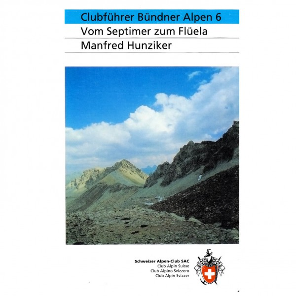 SAC-Verlag - Bündner Alpen Bd. 6 Vom Septimer zum Flüela - Alppiyhdistysten oppaat