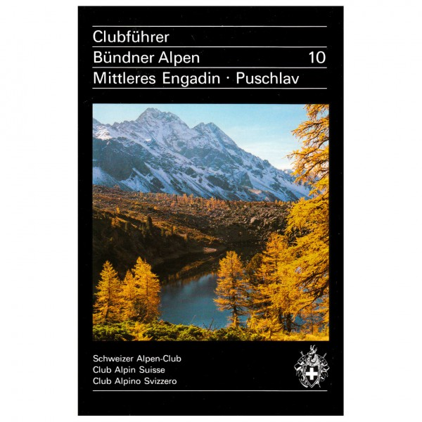 SAC-Verlag - Bündner Alpen 10: Mittleres Engadin / Puschlav - Alpinistengidsen