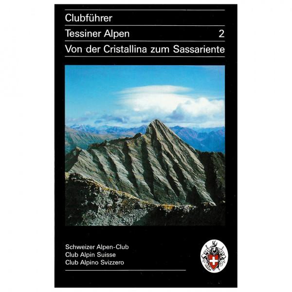 SAC-Verlag - Tessiner Alpen Bd.2 Cristallina zum Sassariente - Alpine Club guide