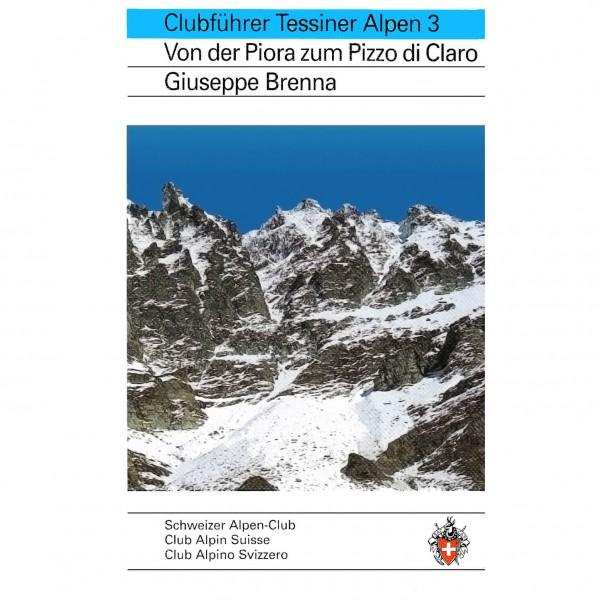 SAC-Verlag - Tessiner Alpen Bd.3 Piora bis Pizzo di Claro - Alpine Guide