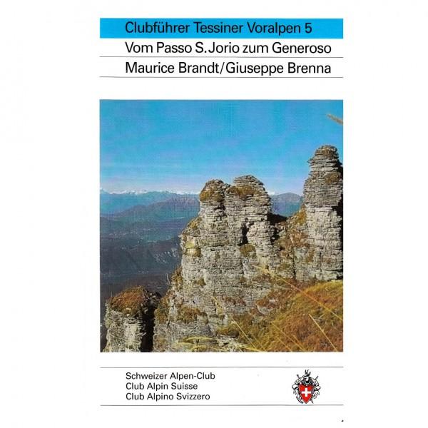 SAC-Verlag - Tessiner Alpen Bd.5 Tessiner Voralpen - Alpine Guide