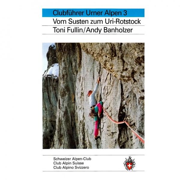 SAC-Verlag - Urner Alpen Bd.3 Vom Susten zum Urirotstock - Alpine Club guide