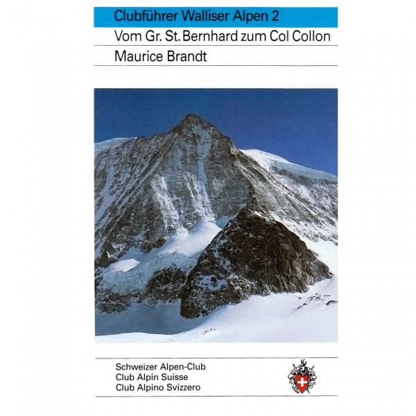SAC-Verlag - Walliser Alpen Bd.2 Gr.St.Bernhard - Col Collon