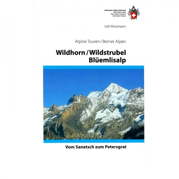 SAC-Verlag - Alpine Touren: Wildhorn / Blüemlisalp - Alpenvereinsführer