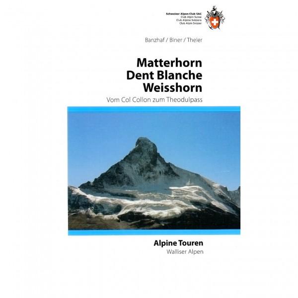 SAC-Verlag - Alpine Touren: Matterhorn / Weisshorn - Alpina klätterförare