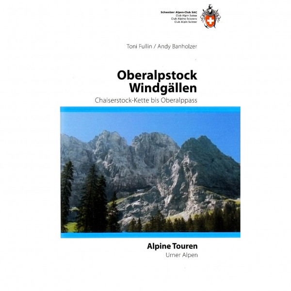SAC-Verlag - Alpine Touren: Oberalpstock / Windgällen - Alpine Club guide