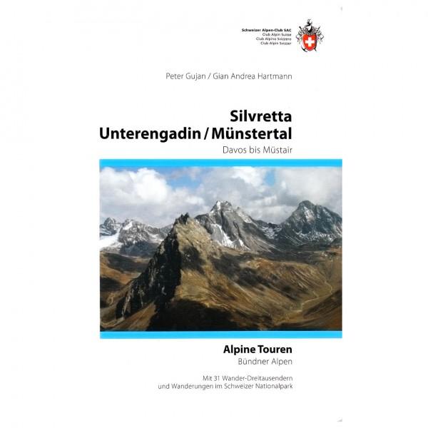 SAC-Verlag - Alpine Touren: Silvretta / Unterengadin - Alpina klätterförare