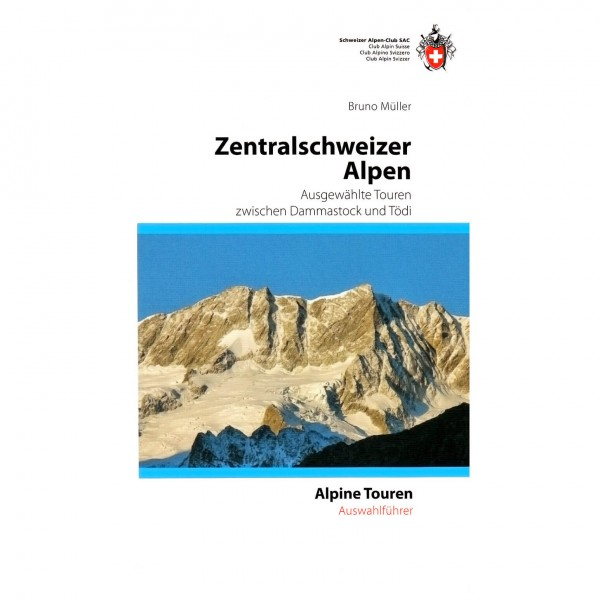 SAC-Verlag - Alpine Touren: Zentralschweizer Alpen