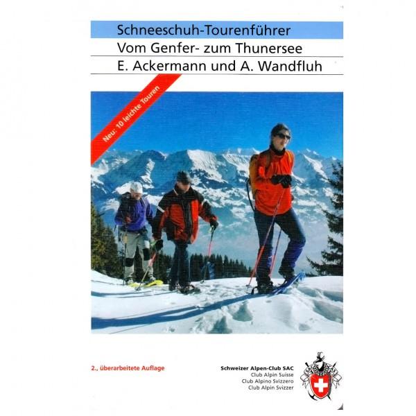 SAC-Verlag - Schneeschuhtouren vom Genfer- zum Thunersee