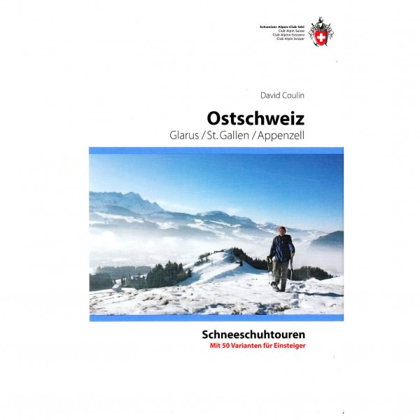 SAC-Verlag - Schneeschuhtouren Ostschweiz - Turguider