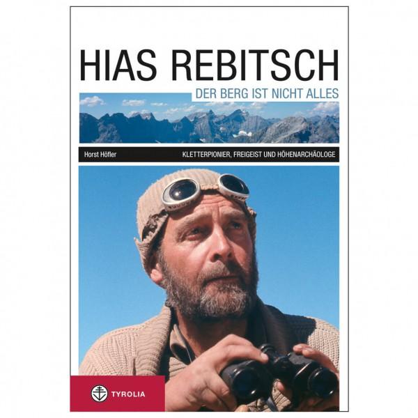 Tyrolia-Verlag - Hias Rebitsch - Der Berg ist nicht alles