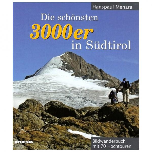 Athesia Tappeiner Verlag - Die schönsten 3000er in Südtirol - Alppiyhdistysten oppaat