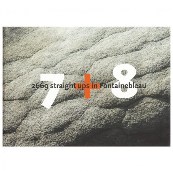 Bart van Raaij - 2669 Straight Ups in Fontainebleau - Boulderointioppaat