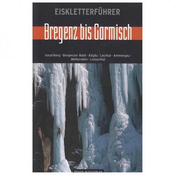 Panico Alpinverlag - Bregenz bis Garmisch - Eiskletterführer