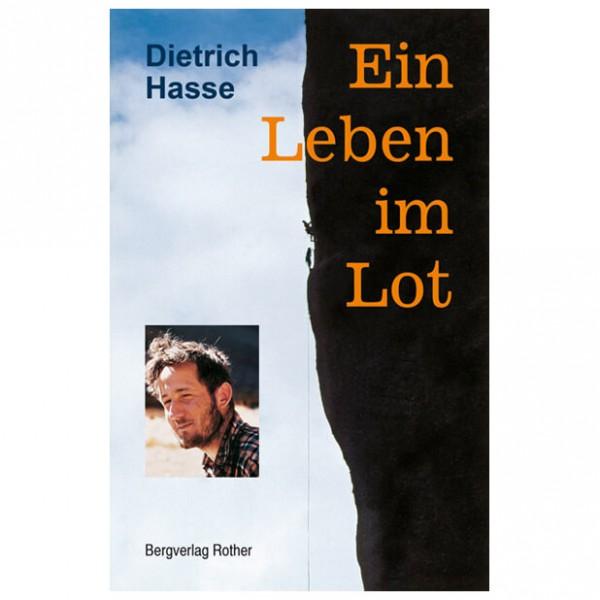 Bergverlag Rother - Dietrich Hasse - Ein Leben Im Lot