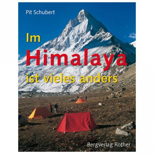 Bergverlag Rother - Himalaya - Im Himalaya ist vieles anders