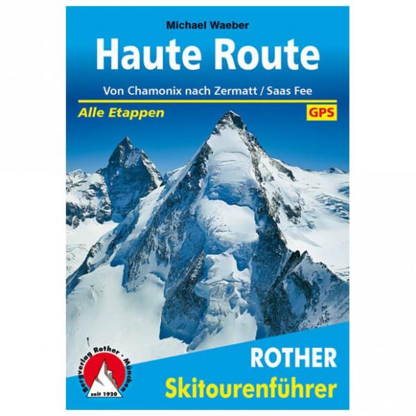 Bergverlag Rother - Haute Route - Lasketteluretkioppaat