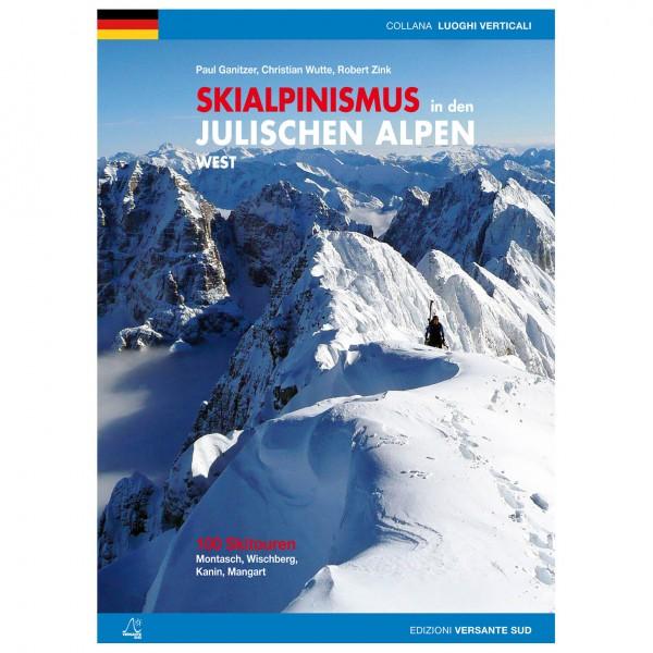 Versante Sud - Skialpinismus In Den Julischen Alpen West - Skitourenführer