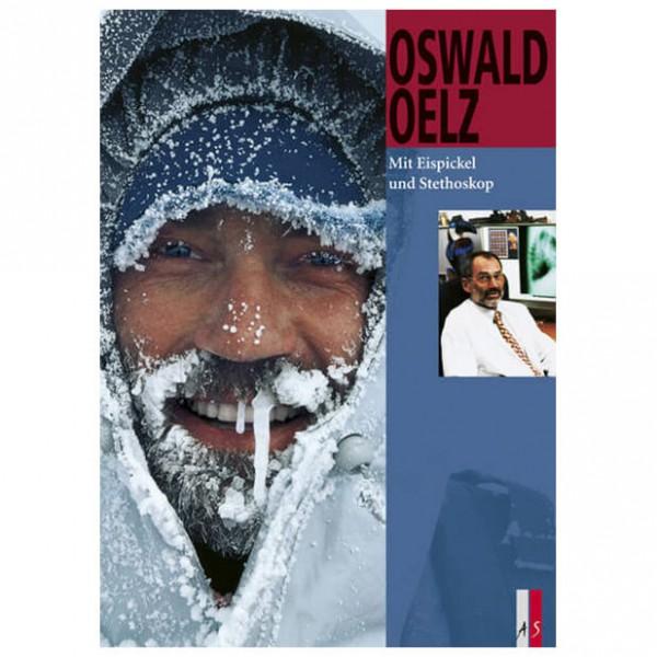 AS Verlag - Oswald Oelz - Mit Eispickel und Stethoskop