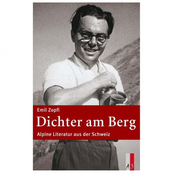 AS Verlag - Dichter am Berg Alpine Literatur aus d. Schweiz