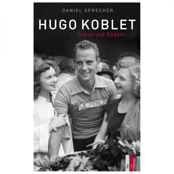 AS Verlag - Hugo Koblet - Ikarus auf Rädern