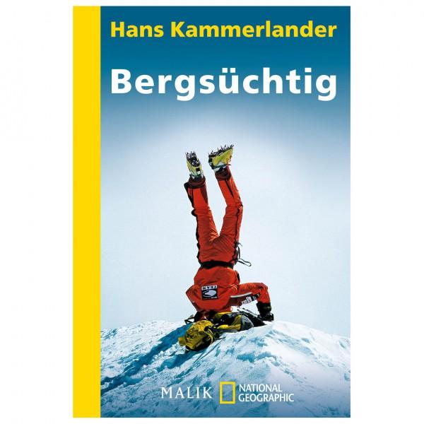 Malik - Hans Kammerlander - Bergsüchtig