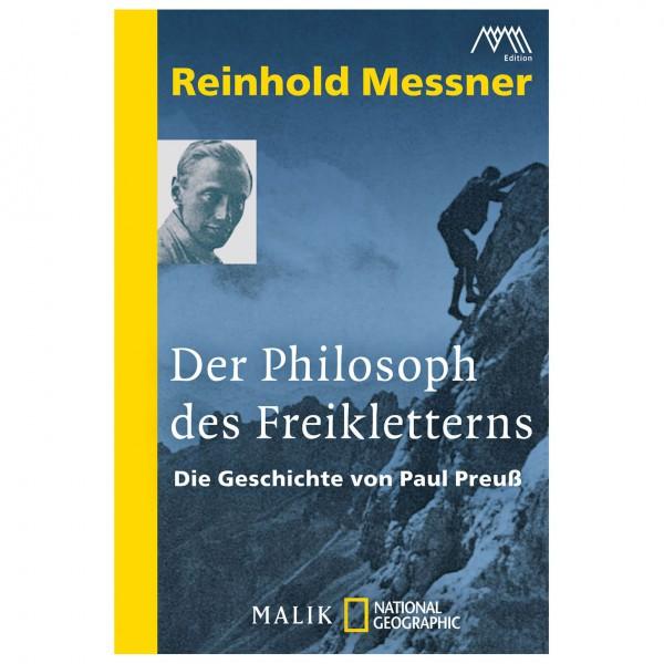 Malik - Der Philosoph des Freikletterns: Paul Preuß