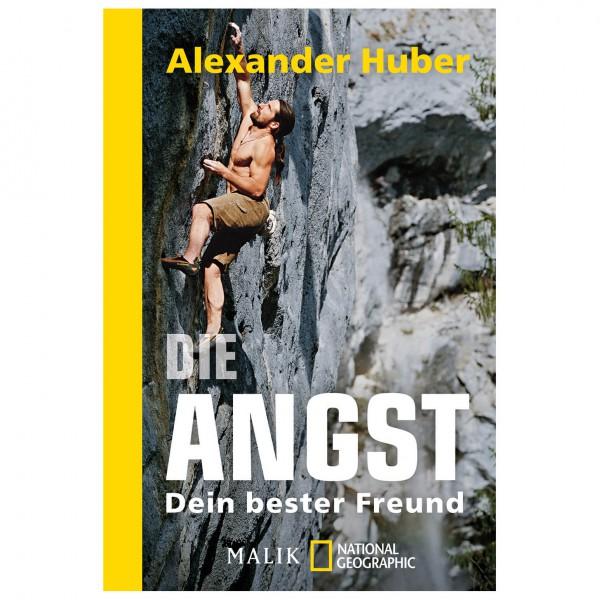 Malik - Alexander Huber - Die Angst, dein bester Freund