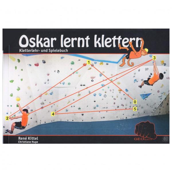 Geoquest-Verlag - R. Kittel, C. Hupe - Oskar lernt klettern