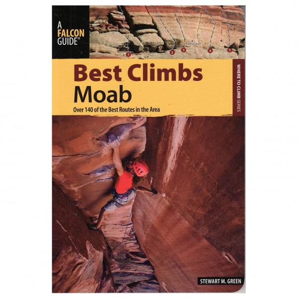 Globe Pequot Press - Stewart M. Green - Best Climbs Moab - Kletterführer