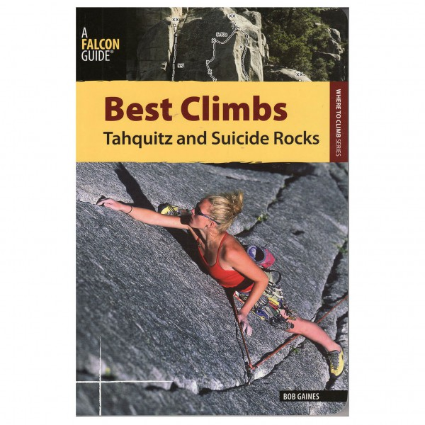 Bob Gaines - Best Climbs Tahquitz and Suicide Rocks