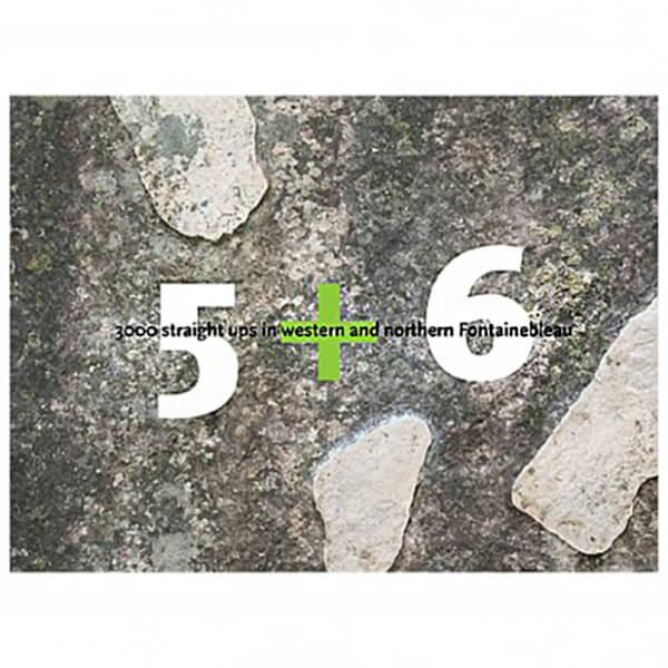 Bart van Raaij - 5+6 Straight Ups in western and northern Fontaineb - Guías de boulder