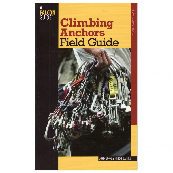 John Long and Bob Gaines - Climbing Anchors Field Guide