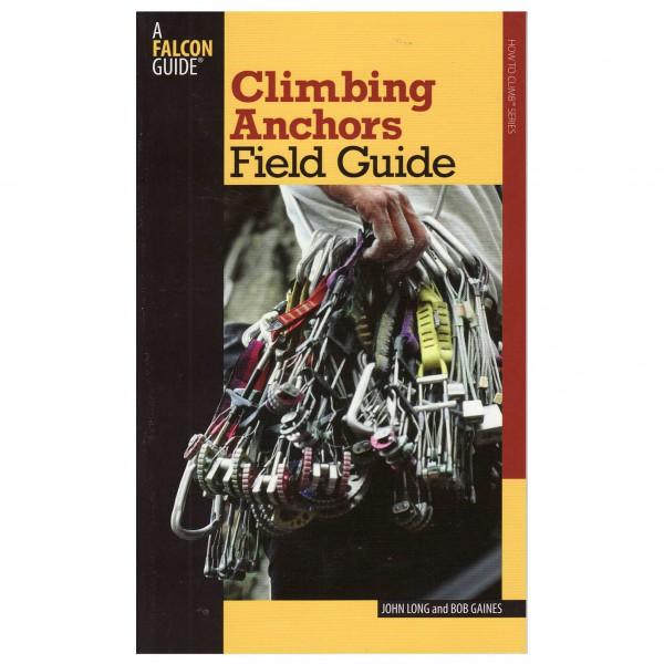 John Long and Bob Gaines - Climbing Anchors Field Guide