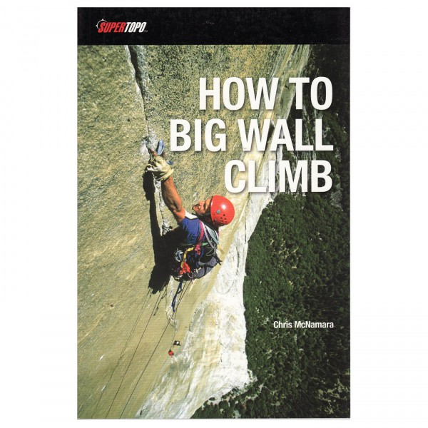 Supertopo - How to Big Wall Climb